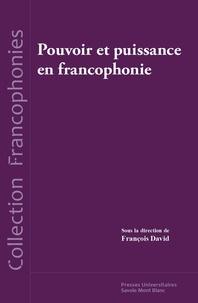François David - Pouvoir et puissance en francophonie.