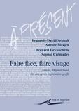 François-David Sebbah et Aurore Mréjen - Faire face, faire visage - Amiens, Hôpital Nord, dix ans après la première greffe.