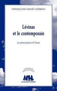 François-David Sebbah - Lévinas et le contemporain - Les préoccupations de l'heure.