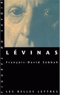 François-David Sebbah - Lévinas. - Ambiguïtés de l'altérité.