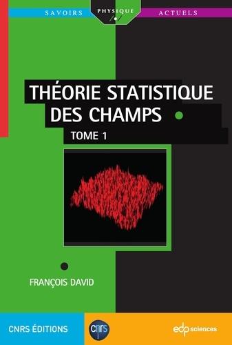 Théorie statistique des champs. Tome 1