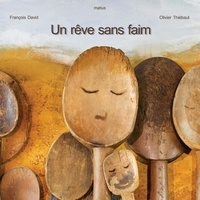François David et Olivier Thiébaut - Un rêve sans faim.