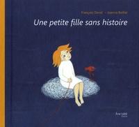 François David et Joanna Boillat - Une petite fille sans histoire.