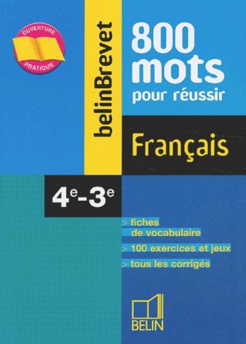 François Davot et Geneviève Poumarède - Français 4ème-3ème. - 800 mots pour réussir.