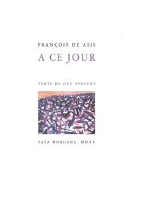 François de Asis - A ce jour.