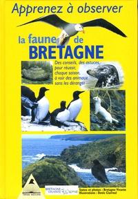 François de Beaulieu et Emmanuel Holder - Apprenez à observer la faune de Bretagne - Des conseils, des astuces pour réussir chaque saison à voir des animaux sans les déranger.
