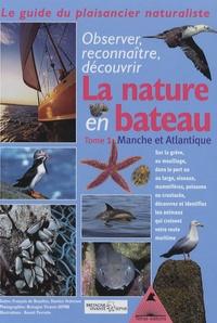 François de Beaulieu et Damien Vedrenne - Guide du naturaliste plaisancier - Tome 1, Manche-Atlantique.