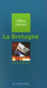 François de Beaulieu - La Bretagne.