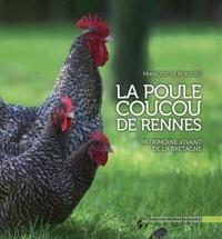 François de Beaulieu - La poule coucou de Rennes - Patrimoine vivant de la Bretagne.