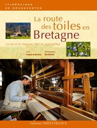 François de Beaulieu - La route des toiles en Bretagne - Le lin et le chanvre, hier et aujourd'hui.