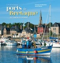 François de Beaulieu et Hervé Ronné - Les plus beaux ports de Bretagne - De Cancale à Pornic.