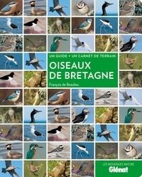 François de Beaulieu - Oiseaux de Bretagne - Un guide + un carnet de terrain.