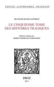 François de Belleforest - Le cinquiesme tome des histoires tragiques.