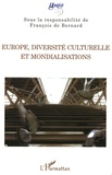 François de Bernard et Anne-Marie Autissier - Europe, diversité culturelle et mondialisations.