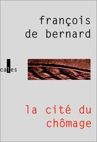 François de Bernard - La cité du chômage.