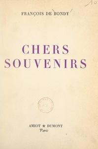 François de Bondy - Chers souvenirs.