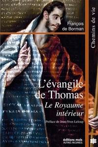 François de Borman - L'évangile de Thomas - Le Royaume intérieur.