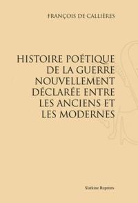 François de Callières - Histoire poétique de la guerre nouvellement déclarée entre les anciens et les modernes.