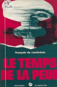 François de Cambresis - Le temps de la peur - Chronique.