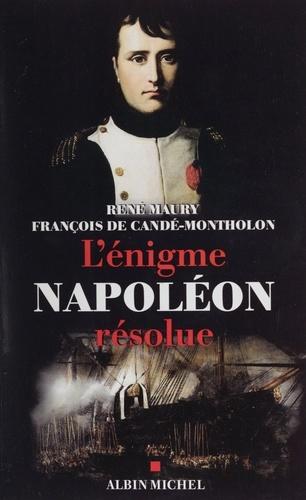 L'énigme Napoléon résolue.. L'extraordinaire découverte des documents Montholon