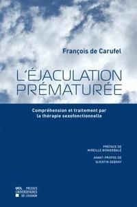 François de Carufel - L'éjaculation prématurée - Compréhension et traitement par la thérapie sexofonctionnelle.