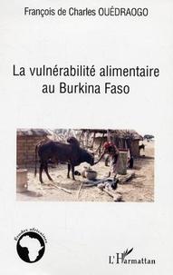 François de Charles Ouedraogo - La vulnérabilité alimentaire au Burkina-Fasso.
