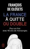 François de Closets - La France à quitte ou double.