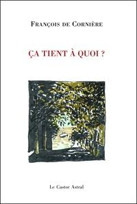 François de Cornière - Ca tient à quoi ?.