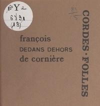 François de Cornière et Daniel Authouart - Dedans dehors.