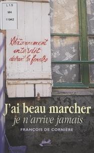 François de Cornière et René Jacquelin - J'ai beau marcher - Je n'arrive jamais.