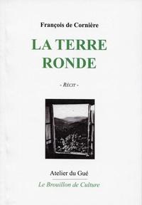 François de Cornière - La terre ronde.