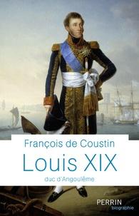 François de Coustin - Louis XIX - Duc d'Angoulême.