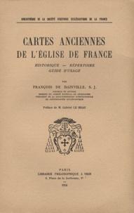 François de Dainville - Cartes anciennes de l'Eglise de France - Historique, répertoire, guide d'usage.