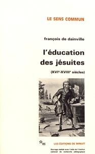 L'éducation des jésuites (XVIe-XVIIIe siècles) - François de Dainville |