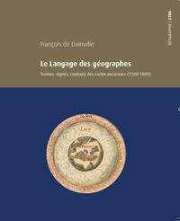 François de Dainville - Le langage des géographes - Termes, signes, couleurs des cartes anciennes (1500-1800).