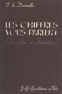 François de Dainville - Les chiffres vous parlent : géographie et statistique - Avec 23 figures intercalées dans le texte.