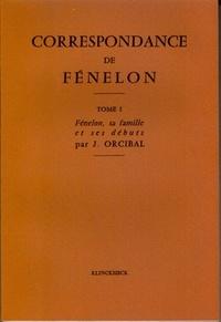 François de Fénelon - Correspondance de Fénelon - Tome 1, L'abbé de Fénelon, sa famille, ses débuts.