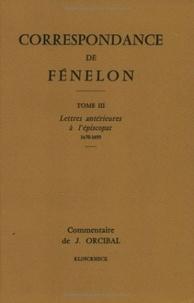 François de Fénelon - Correspondance de Fénelon - Tome 2, Lettres antérieures à l'épiscopat (1670-1695).