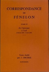 François de Fénelon - Correspondance de Fénelon - Tome 4, De l'épiscopat à l'exil (4février 1695 - 3 août 1697).