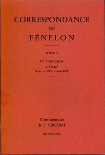 François de Fénelon - Correspondance de Fénelon - Tome 5, De l'épiscopat à l'exil (4 février 1695 - 3 août 1697).