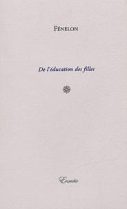 François de Fénelon - De l'éducation des filles.