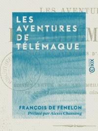 François de Fénelon et Alexis Chassang - Les Aventures de Télémaque.