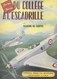 François de Geoffre et André Moynet - Du collège à l'escadrille - Souvenirs.