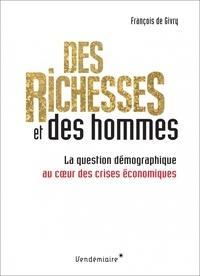 François de Givry - Des richesses et des hommes - La question démographique au coeur des crises économiques.