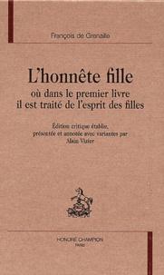 François de Grenaille - L'honnête fille - Où dans le premier livre il est traité de l'esprit des filles.