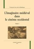 François de La Bretèque - L'imaginaire médiéval dans le cinéma occidental - 2 volumes.