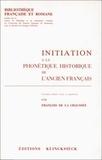 François de La Chaussée - Initiation à la phonétique historique de l'ancien français.