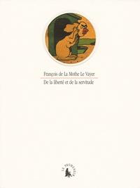François de La Mothe Le Vayer - De la liberté et de la servitude.