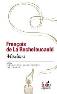 François de La Rochefoucauld - Maximes - Suivi de Portrait de la Rochefoucauld par lui-même.