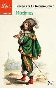 François de La Rochefoucauld - Maximes.